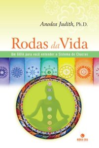 Chakras, as rodas da vida